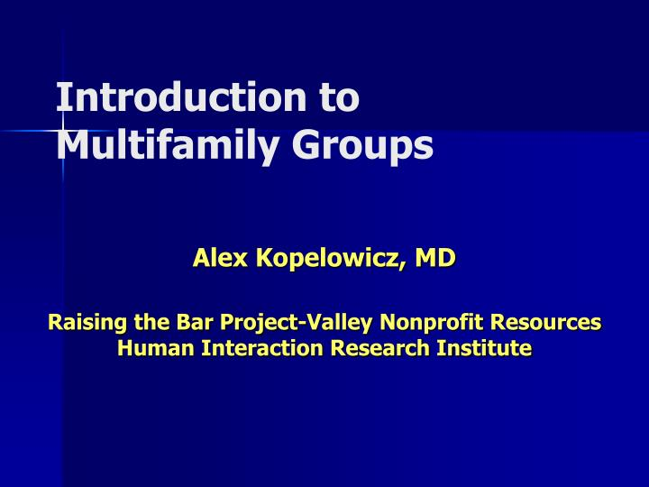 introduction to multifamily groups n.