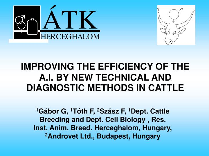 improving the efficiency of the a i by new technical and diagnostic methods in cattle n.