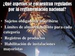 qu aspectos se encuentran regulados por la reglamentaci n nacional