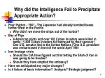 why did the intelligence fail to precipitate appropriate action