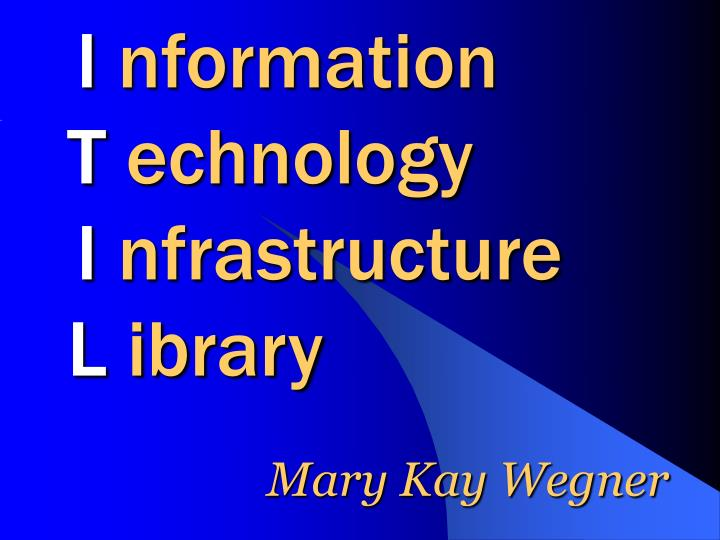 i nformation t echnology i nfrastructure l ibrary n.