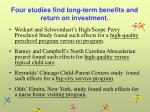 four studies find long term benefits and return on investment