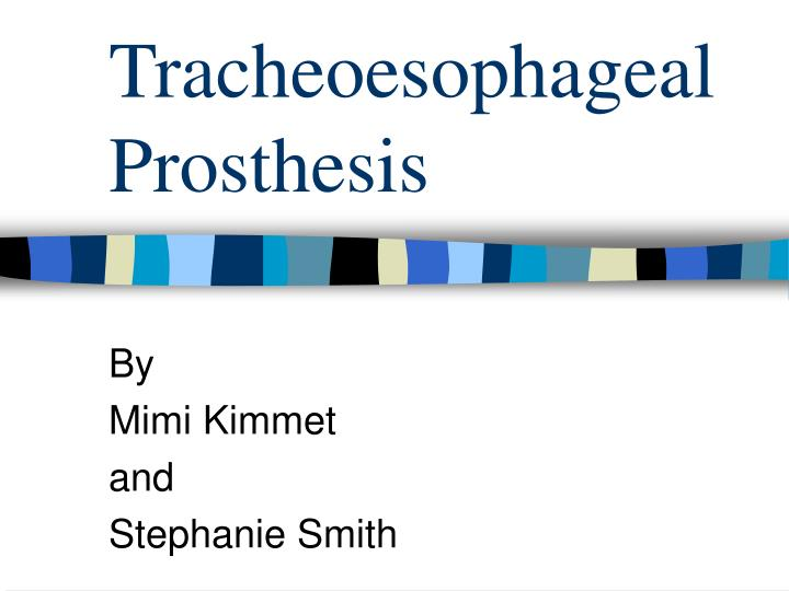 tracheoesophageal prosthesis n.
