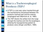 what is a tracheoesophageal prosthesis tep