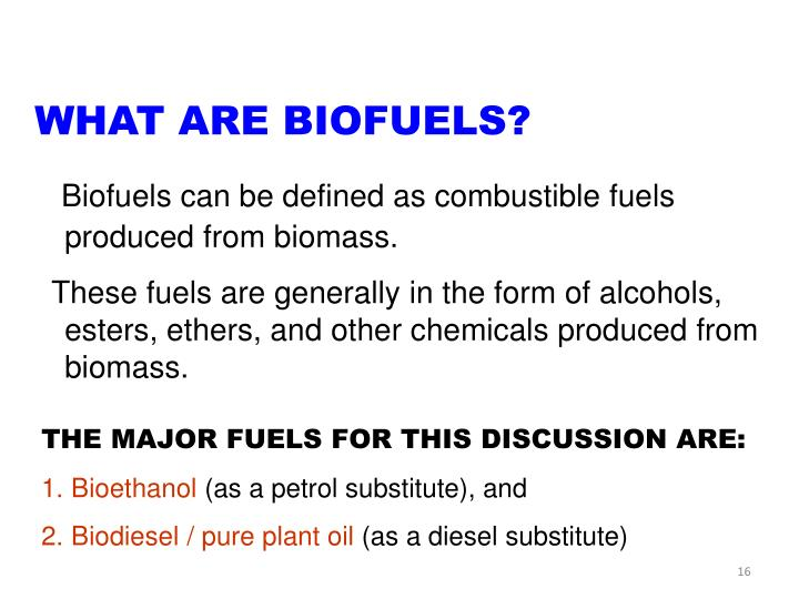WHAT ARE BIOFUELS?