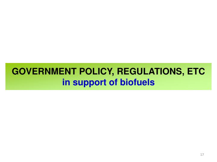 GOVERNMENT POLICY, REGULATIONS, ETC