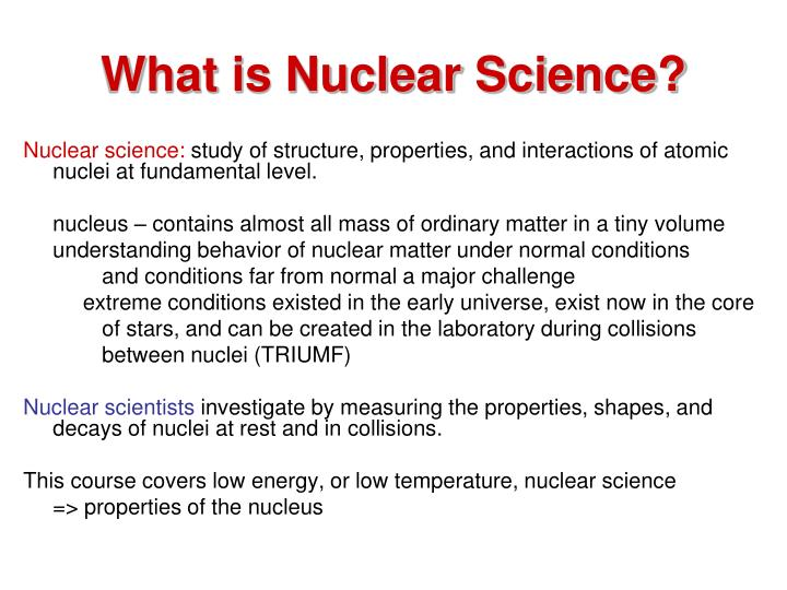 What is nuclear science