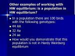 other examples of working with hw equilibrium is a population in hw equilibrium