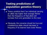testing predictions of population genetics theory
