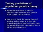 testing predictions of population genetics theory1