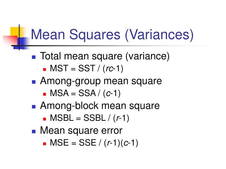 Mean Squares (Variances)