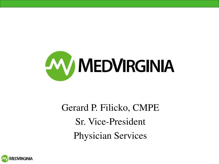 gerard p filicko cmpe sr vice president physician services n.