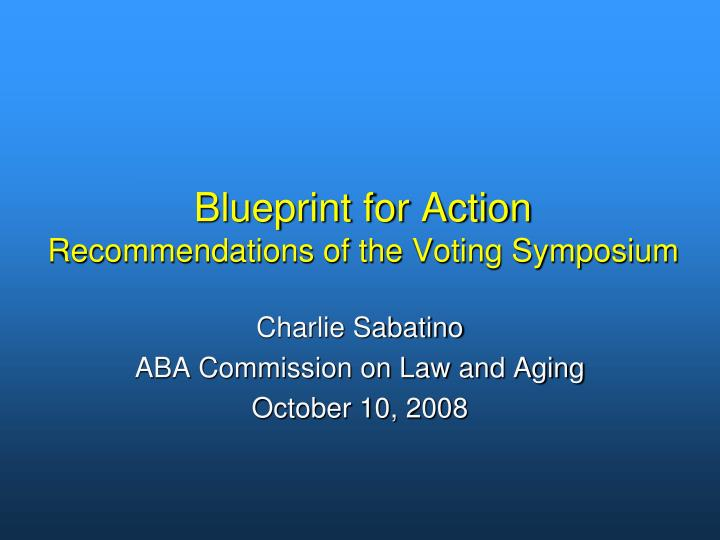 blueprint for action recommendations of the voting symposium n.