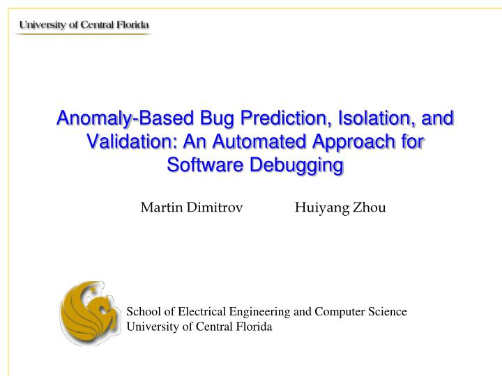 anomaly based bug prediction isolation and validation an automated approach for software debugging n.