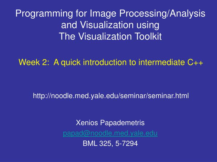 programming for image processing analysis and visualization using the visualization toolkit n.