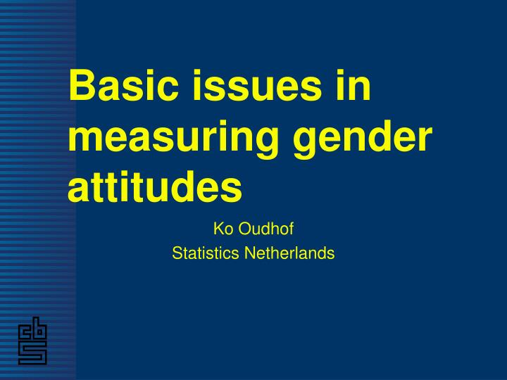 basic issues in measuring gender attitudes n.