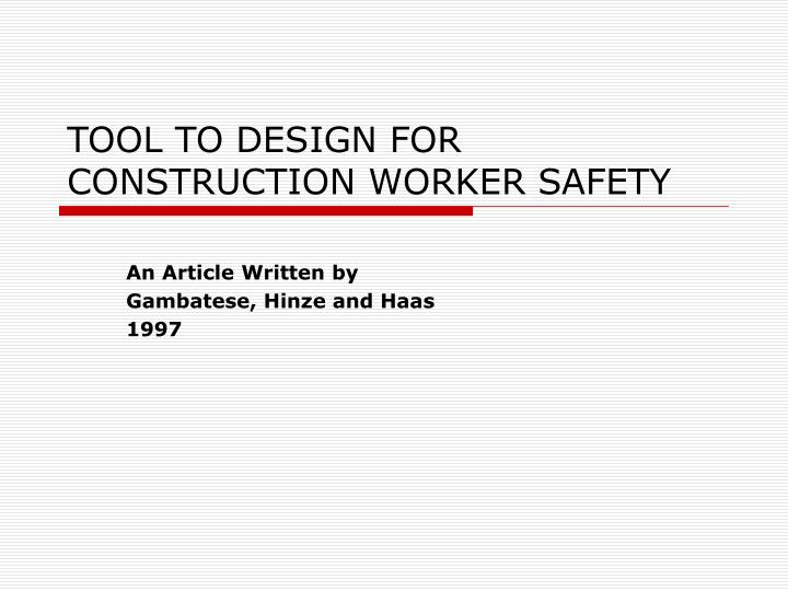 tool to design for construction worker safety n.