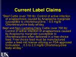current label claims