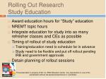 rolling out research study education