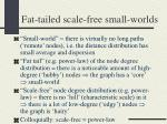 fat tailed scale free small worlds