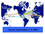 measles importations u s 2008