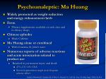 psychoanaleptic ma huang