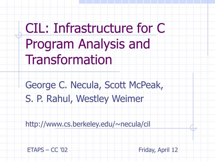cil infrastructure for c program analysis and transformation n.