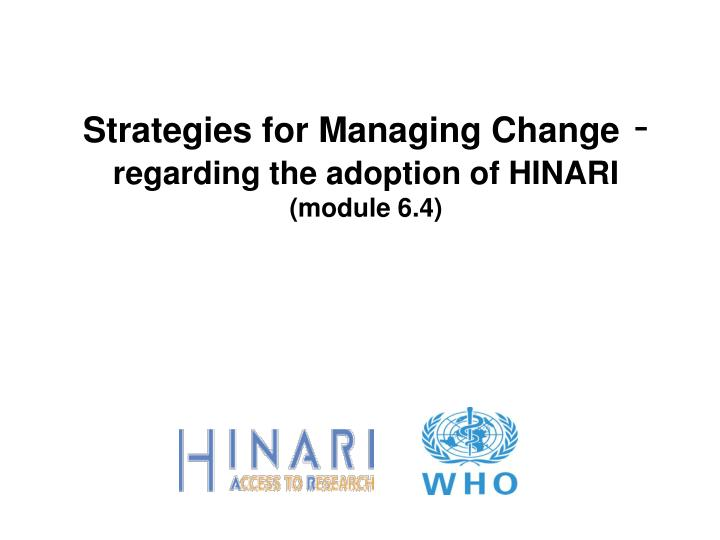 strategies for managing change regarding the adoption of hinari module 6 4 n.