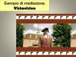esempio di mediazione vistavision