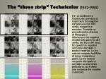 the three strip technicolor 1932 1955