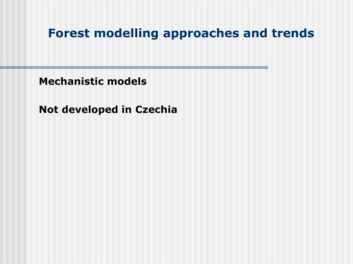 Forest modelling approaches and trends