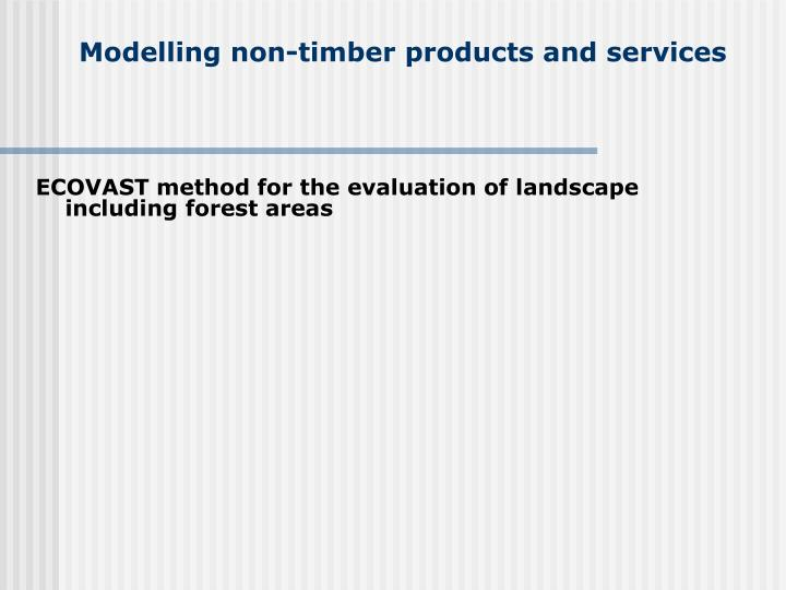 Modelling non-timber products and services