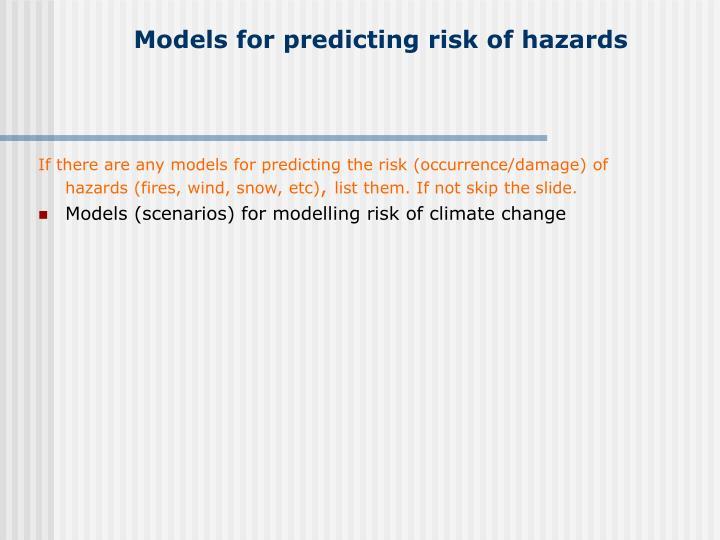 Models for predicting risk of hazards