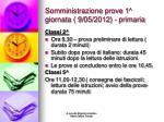 somministrazione prove 1 giornata 9 05 2012 primaria