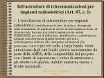 infrastrutture di telecomunicazioni per impianti radioelettrici art 87 c 1