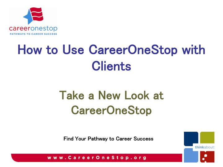 take a new look at careeronestop n.