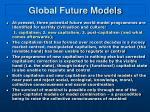 global future models