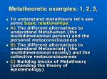 metatheoretic examples 1 2 3