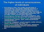 the higher levels of consciousness of individuals