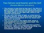 two selves and hearts and the self ramana maharsi and others