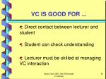 vc is good for