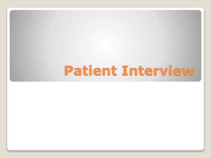 patient interview n.