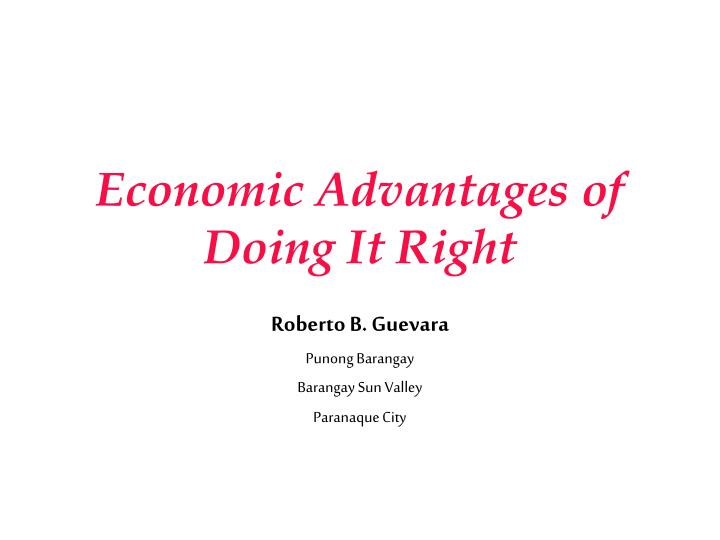 economic advantages of doing it right n.