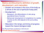 malina and bouchard s definition of growth development and maturation