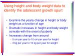 using height and body weight data to identify the adolescent growth spurt
