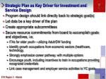 strategic plan as key driver for investment and service design
