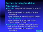 barriers to voting by african americans cont