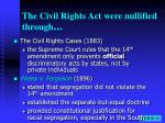 the civil rights act were nullified through