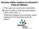 tourisme urbain toujours en croissance pistes de r flexion