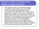 demeritt 2003 challenging the global in global warming